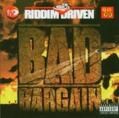 VARIOUS  - CD BAD BARGAIN:RIDDIM..-15TR