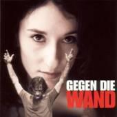 SOUNDTRACK  - CD GEGEN DIE WAND