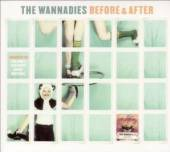 WANNADIES  - CD BEFORE & AFTER