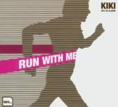 KIKI  - CD RUN WITH ME