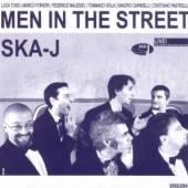 SKA-J  - CD MEN IN THE STREET