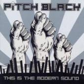 PITCH BLACK  - CD THIS IS THE MODERN SOUND