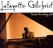 GILCHRIST LAFAYETTE  - CD TOWARDS THE SHINING PATH