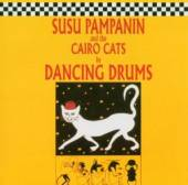 PAMPANIN SUSU & CAIRO CA  - CD DANCING DRUMS