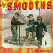 SMOOTHS  - CD NO BRAKES