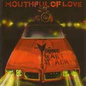YOUNG HEART ATTACK  - CD MOUTHFUL OF LOVE