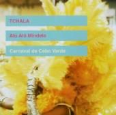 TCHALA  - CD ALO ALO MINDELO