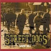 STREET DOGS  - CD SAVIN HILL