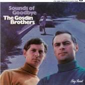 GOSDIN BROTHERS  - CD SOUNDS OF GOODBYE