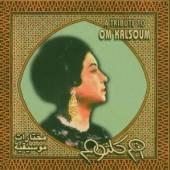 CAIRO ORCHESTRA  - CD A TRIBUTE TO OM KALSOUM