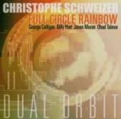 SCHWEIZER CHRISTOPHE  - CD FULL CIRCLE RAINBOW
