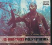 JEDI MIND TRICKS  - CD VIOLENT BY DESIGN..