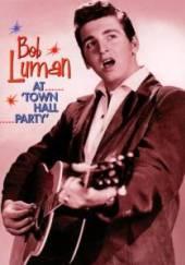 LUMAN BOB  - DVD AT TOWN HALL PARTY