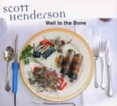 HENDERSON SCOTT  - CD WELL TO BE BONE