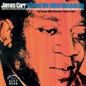 JAMES CARR  - CD YOU GOT MY MIND MESSED UP