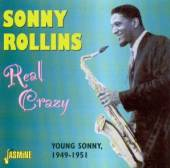 ROLLINS SONNY  - CD REAL CRAZY
