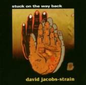 JACOBS-STRAIN DAVID  - CD STUCK ON THE WAY BACK