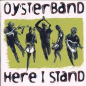 OYSTERBAND  - CD HERE I STAND