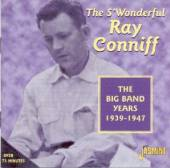 CONNIFF RAY  - CD BIG BAND YEARS 1939-1947