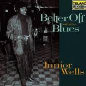 JUNIOR WELLS  - CD BETTER OFF WITH THE BLUES