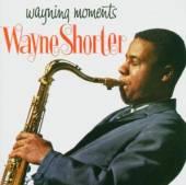 SHORTER WAYNE  - CD WAYNING MOMENTS