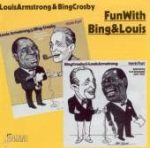 ARMSTRONG LOUIS&B CROSBY  - CD FUN W. BING+LOUIS '49-'51