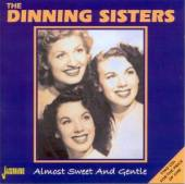 DINNING SISTERS  - 2xCD ALMOST SWEET AND GENTLE