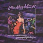 MORSE ELLA MAE  - CD BARRELHOUSE