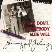 JIMMY & JOHNNY  - CD IF YOU DON'T SOMEBODY ELS