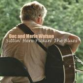 WATSON DOC & MERLE  - CD SITTIN HERE PICKIN THE BLUES