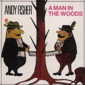 FISHER ANDY  - CD MAN IN THE WOODS