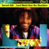 SILK GARNETT  - CD LORD WATCH OVER OUR SHOUL