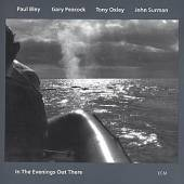 BLEY PAUL  - CD IN THE EVENINGS OUT THERE