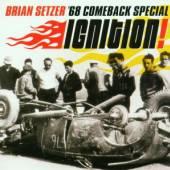 SETZER BRIAN / 68 COMEBACK SPE..  - CD IGNITION