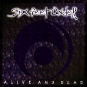 SIX FEET UNDER  - CD ALIVE AND DEAD