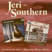 SOUTHERN JERI  - CD YOU BETTER GO NOW C/W WHE