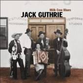 GUTHRIE JACK  - CD MILK COW BLUES