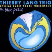 LANG TRIO THIERRY FEAT TOOTS  - CD BLUE PEACH