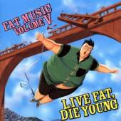 VARIOUS  - CD LIVE FAT DIE YOUNG