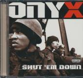 ONYX  - CD SHUT 'EM DOWN