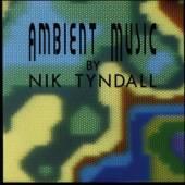 TYNDALL NIK  - CD AMBIENT MUSIC