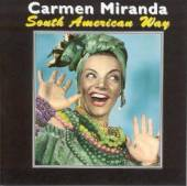 MIRANDA CARMEN  - CD SOUTH AMERICAN WAY