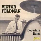 FELDMAN VICTOR  - CD DEPARTURE DATES