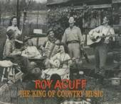 ACUFF ROY  - 2xCD KING OF COUNTRY MUS -57TR