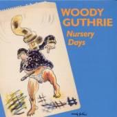 GUTHRIE WOODY  - CD NURSERY DAYS