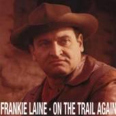 LAINE FRANKIE  - CD ON THE TRAIL AGAIN