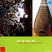 TAI TU NAM BO  - CD SAIGON:MASTERS OF TRADITI