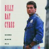 CYRUS BILLY RAY  - CD SOME GAVE ALL