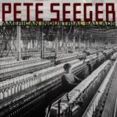 SEEGER PETE  - CD AMERICAN INDUSTRIAL BALLA