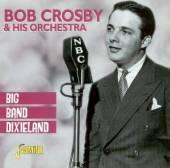 CROSBY BOB  - CD BIG BAND DIXIELAND